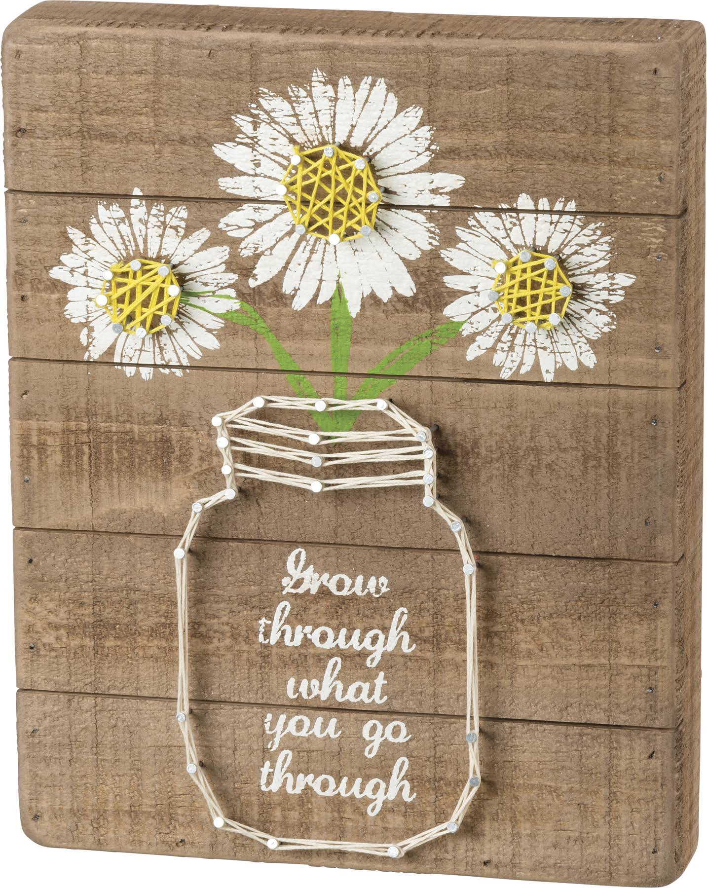 Primitives by Kathy Daisy Mason Jar Quote String Art Sign Grow Through What You Go Through 8 x 10