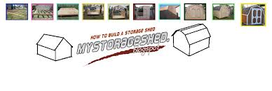 how to build a storage shed free storage shed plans