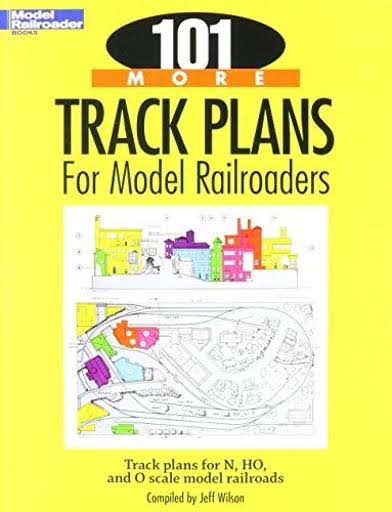 Kalmbach 101 More Track Plans - for Model Railroaders