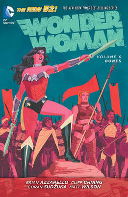 Wonder Woman: Volume 6 Bones - Brian Azzarello