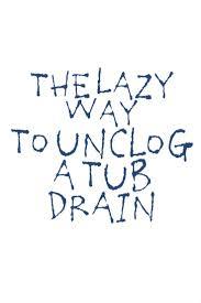 Bathtub Drain Clog Remover by Best 25 Unclog Tub Drain Ideas Only On Pinterest Diy Drain