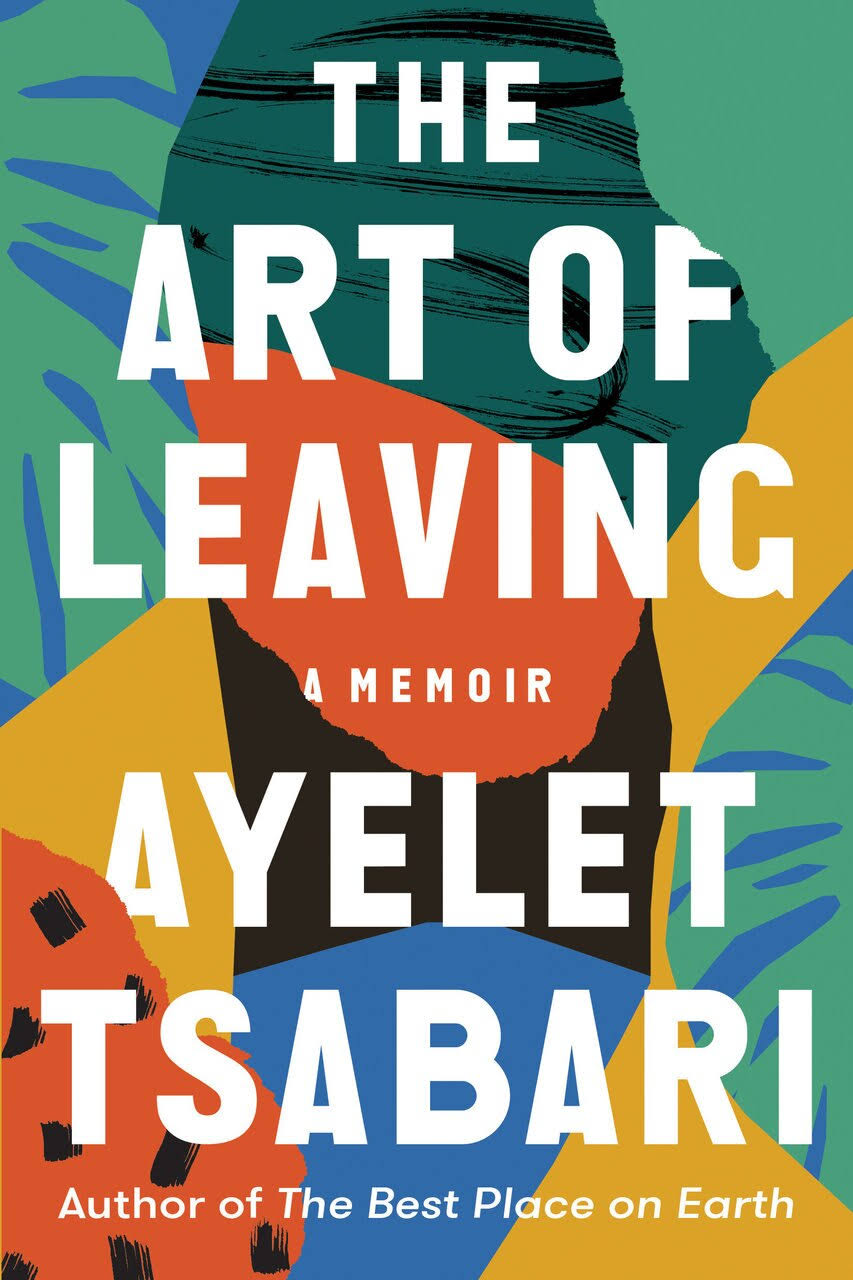 The Art of Leaving: A Memoir - Ayelet Tsabari