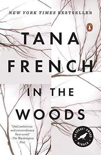 In the Woods: A Novel - Tana French