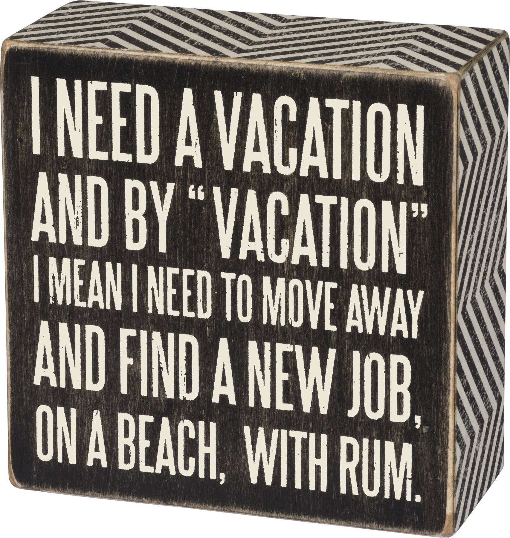 Primitives Vacation Box Sign