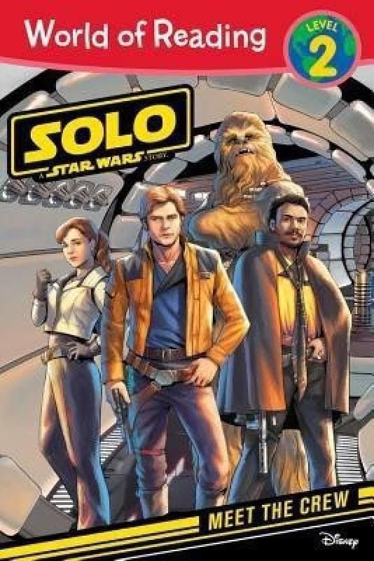 World of Reading: Solo, A Star Wars Story Meet the Crew - Lucasfilm Press