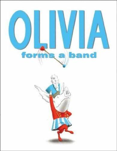 Olivia Forms a Band [Book]