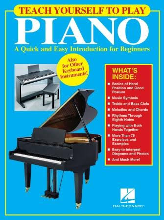 Teach Yourself to Play Piano: A Quick and Easy Introduction for Beginners - Hal Leonard Publishing Corp